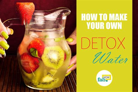 Make Your Own Detox by How To Make Your Own Detox Water Fab How