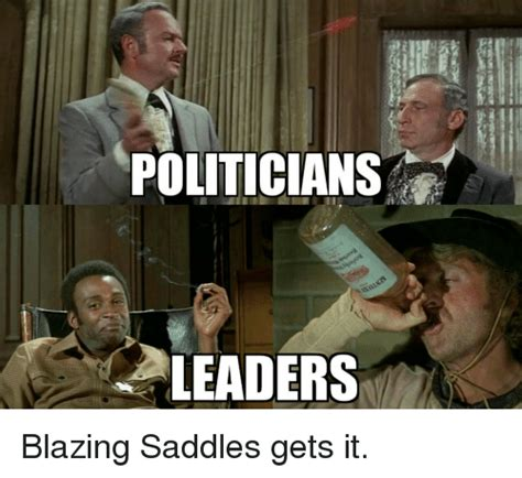 Blazing Saddles Meme - politicians aseil leaders blazing saddles gets it blaze