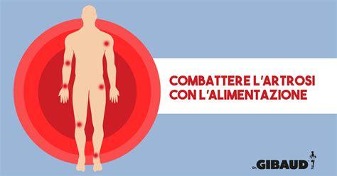 artrosi alimentazione prevenire l artrosi con l alimentazione scopri come