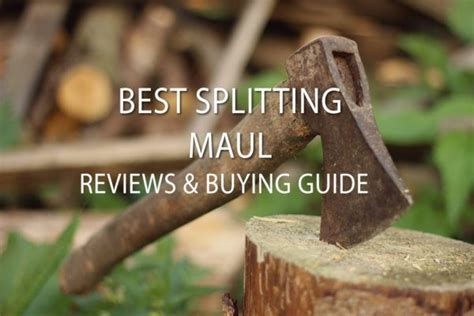 best splitting maul best splitting maul reviews and buying guide you are