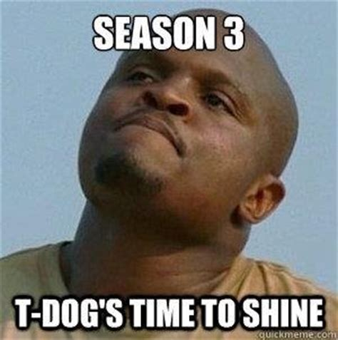 T Dog Meme - i hope t dog from the walking dead dies tonight texags