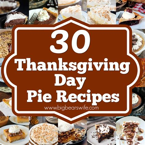 thanksgiving day 30 thanksgiving day pie recipes big s