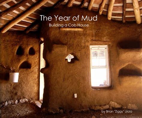 tour por mi cocina y ordenando mi casa the year of mud building a cob house by brian ziggy