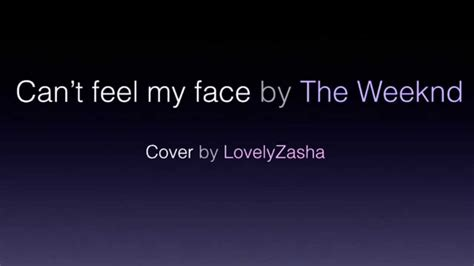 can t feel my face the weeknd can t feel my face the weeknd lovelyzasha cover youtube
