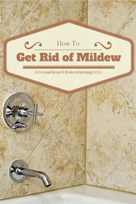 how to get rid of mildew in the bathroom how to get rid of mildew and keep it from returning and