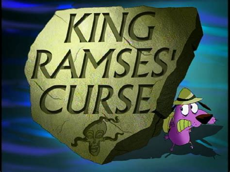 courage the cowardly king ramses king ramses curse courage the cowardly fandom powered by wikia