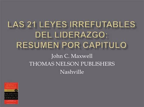 las 21 leyes irrefutables 1602550271 las 21 leyes irrefutables del liderazgo