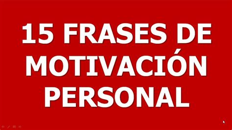 frase de motivacion cortas 15 frases de motivaci 211 n personal cortas youtube