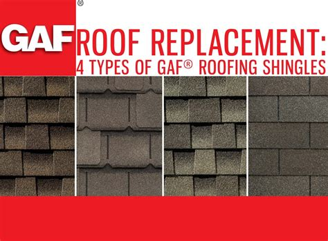 roof replacement 4 types of gaf 174 roofing shingles