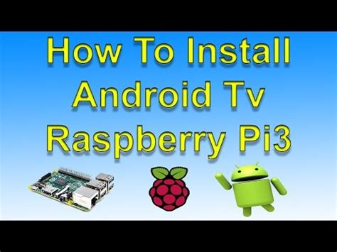 android tv on raspberry pi install android tv on a raspberry pi and sideload apps lifehacker australia