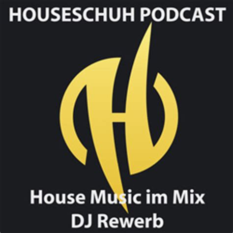 underground house music podcast houseschuh house music podcast mixtapes und radio dj rewerb