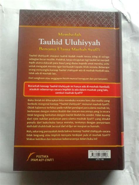 Membedah Tauhid Uluhiyah Bersama Ulama Mahdzab Syafii buku membedah kitab tauhid uluhiyyah bersama ulama mazhab syafi i