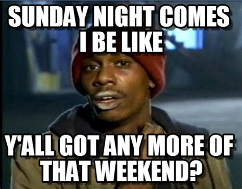Sunday Night Meme - sunday night meme