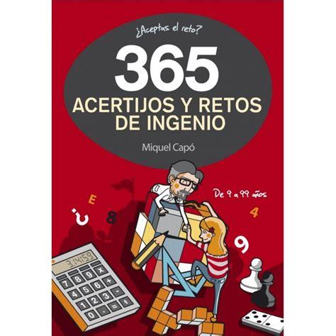 365 acertijos y retos de ingenio