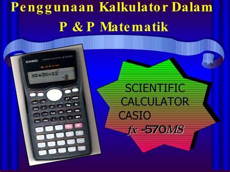 Kalkulator Casio Ms 20uc penggunaan kalkulator dlm p p