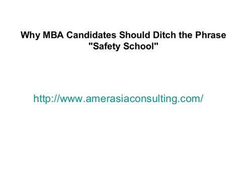 Mba Phrases by Why Mba Candidates Should Ditch The Phrase Safety School