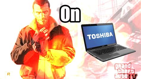 gta iv on toshiba satellite p775 s7148 hd
