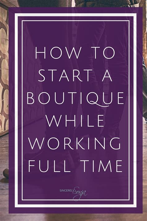 How To Get An Mba While Working Time by How To Start A Boutique While Working Time The