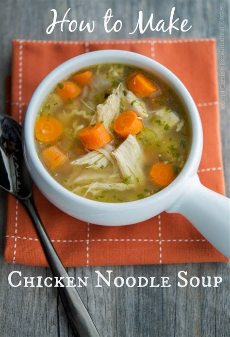 how to make chicken noodle soup carrie s experimental