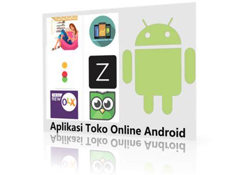 membuat aplikasi toko online android 99 aplikasi online android gratis terbaru paling