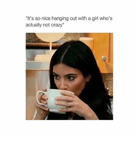 Crazy Women Meme - 25 best memes about nice nice memes