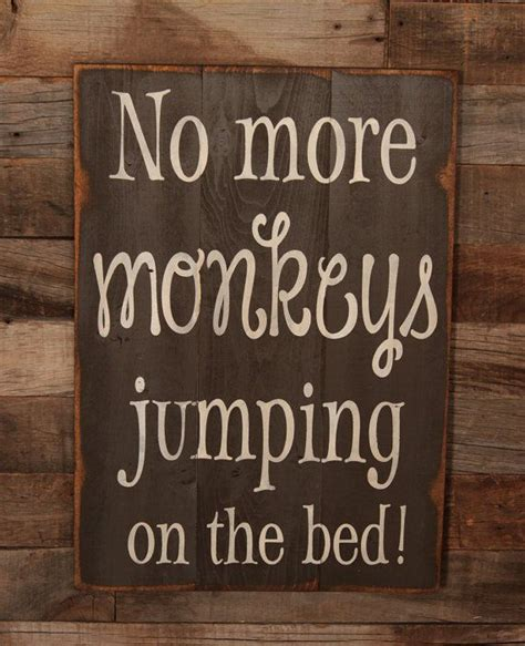 no more monkey jumping on the bed large wood sign no more monkeys jumping on the bed