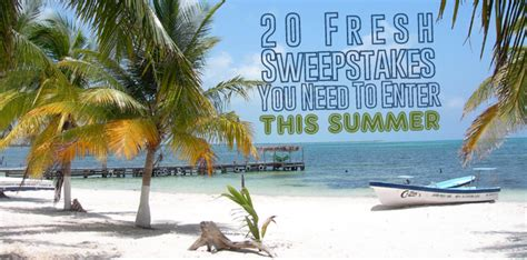 Sweepstakes To Enter 2015 - 20 fresh sweepstakes you need to enter this summer