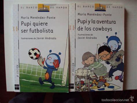 pupi quiere ser futbolista 846754354x 2 libros el barco de vapor de pupi comprar libros de cuentos en todocoleccion 58217066