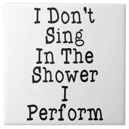 Singing In The Shower Lyrics by Top 25 Best Singing Quotes Ideas On