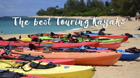 best touring kayak the best touring kayaks my favorites reviewed after