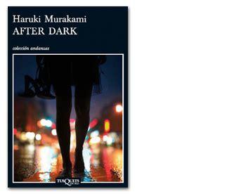 libro out of the dark la m 250 sica de after dark de haruki murakami