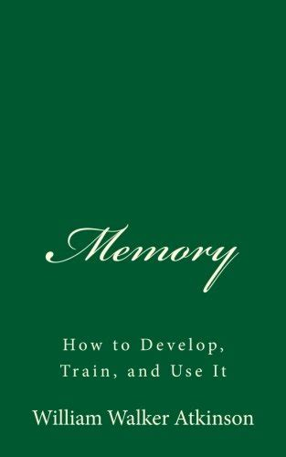 memory how to develop and use it classic reprint books are you forgetful this might be a sign of extraordinary
