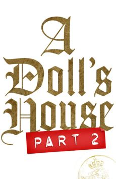 dollhouse 2 broadway a doll s house part 2 broadway tickets broadway