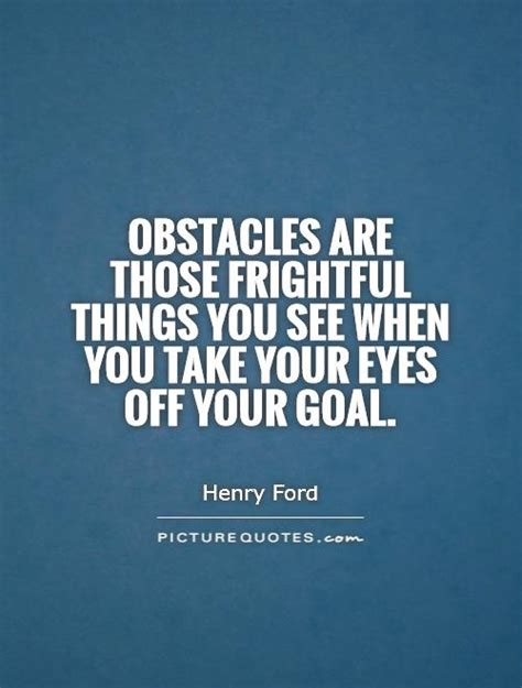 those things obstacles are those frightful things you see when by henry
