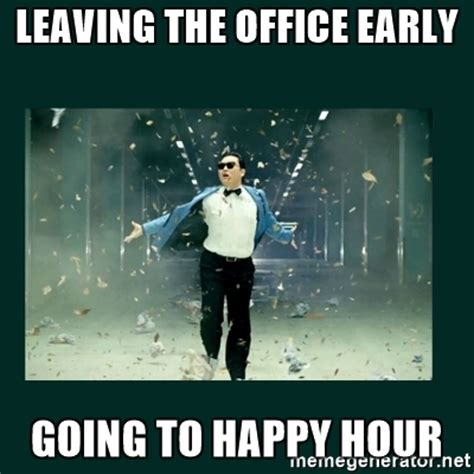 Happy Hour Meme - leaving the office early going to happy hour gangnam