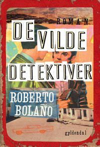 libro the savage detectives the savage detectives by roberto bola 241 o the best books in history are like family to many of us