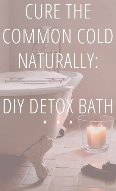 Detox Bath For Chest Cold by Cold Symptoms Cold Remedies And Drinks On