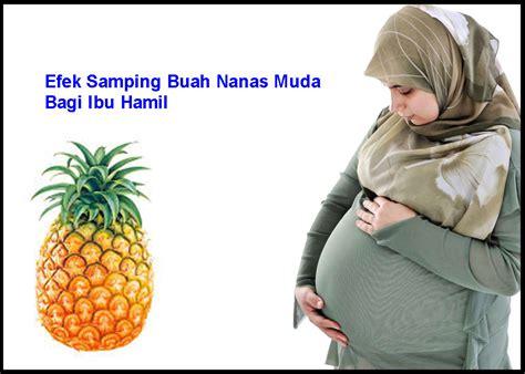 Makanan Yg Wajib Dihindari Ibu Hamil Quot Ibu Hamil Inilah Bahaya Nanas Untuk Ibu Hamil Yang Wajib Kamu