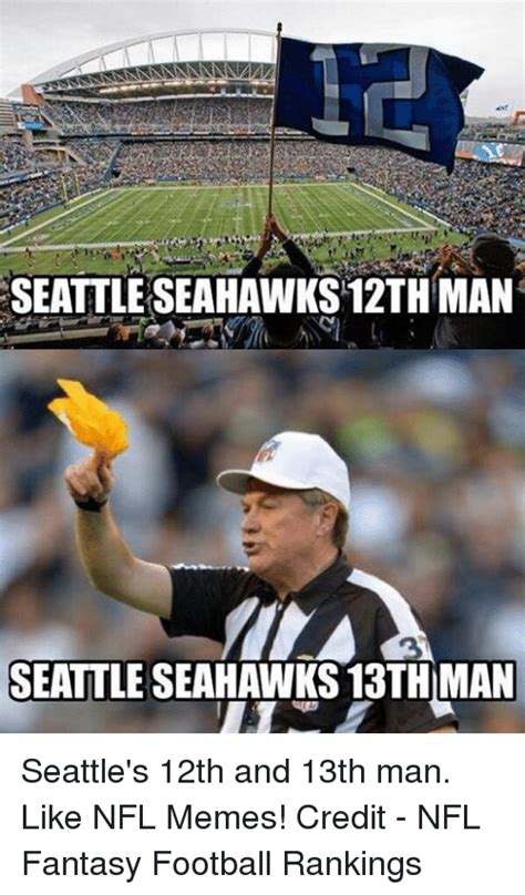12th Man Meme - seattle seahawks 12th man seattle seahawks 13th man