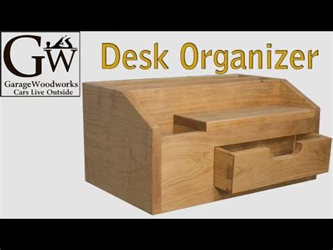 woodworking plans desk organizer build a desk organizer