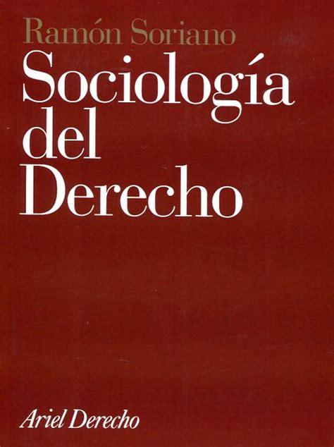libros de sociologia juridica pdf libro sociolog 237 a del derecho 9788434416116 soriano d 237 az ram 243 n l 183 marcial pons librero