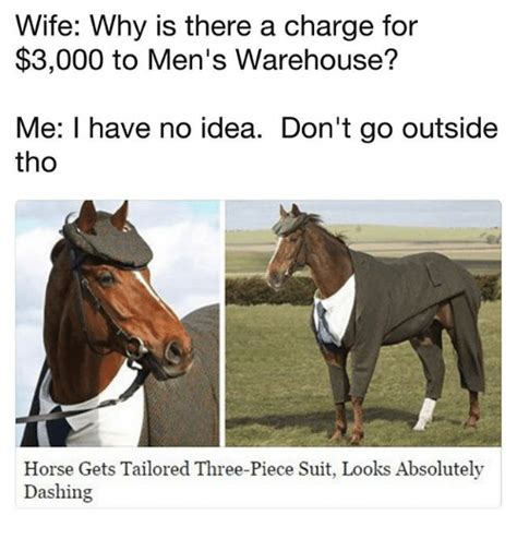 Mens Warehouse Meme - wife why is there a charge for 3000 to men s warehouse