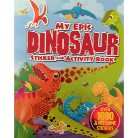 Amazing Dinosaurs Sticker Activity Book With 250 Stickers childrens my epic dinosaur sticker and activity book professional book fairs