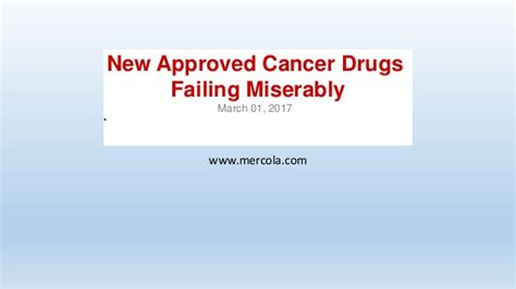 cancer new drug approvals new approved cancer drugs failing miserably
