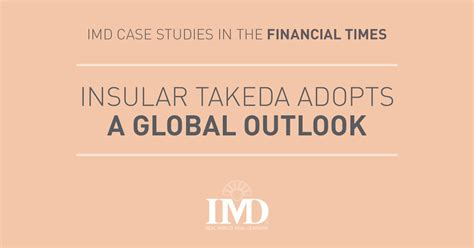 Takeda Pharmaceuticals Mba Program by Insular Takeda Adopts A Global Outlook