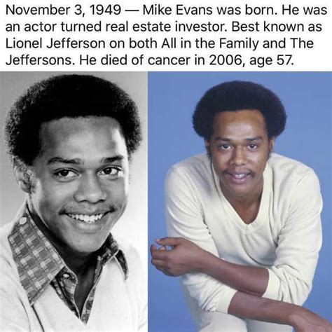 The Jeffersons Mike Dies Of Cancer by November 3 1949 Mike Was Born He Was An Actor