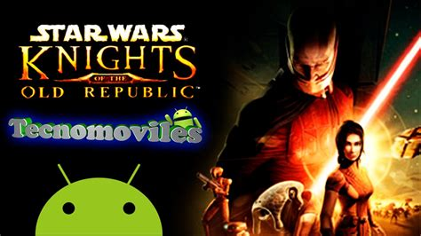 knights of the republic android wars knights of the republic para android el mejor juego para android