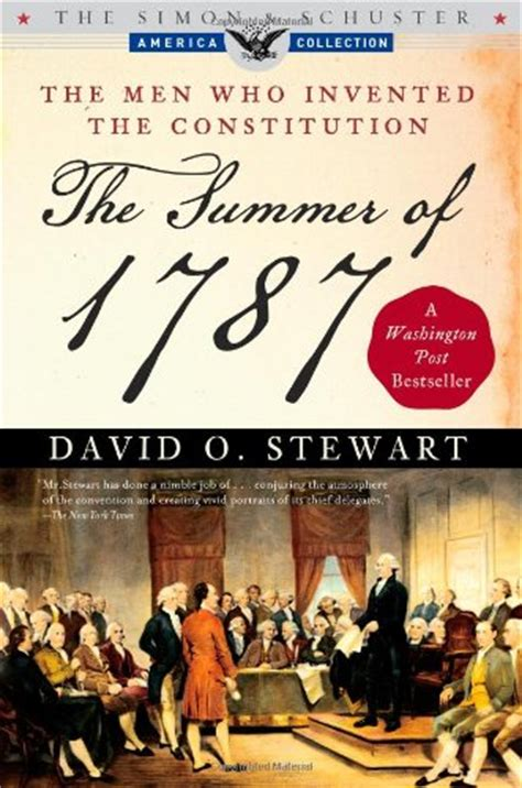 sectional compromise 1787 book review the summer of 1787 by david o stewart us