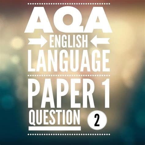 aqa gcse english language aqa gcse english language paper 1 question 2 2017 exam 2016 english language
