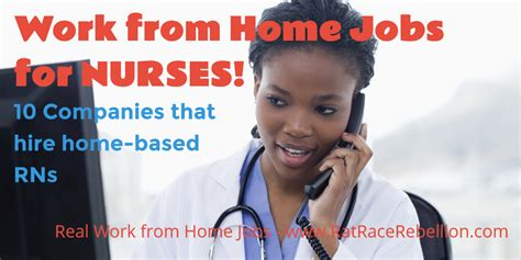 work from home for nurses 10 companies hiring rns